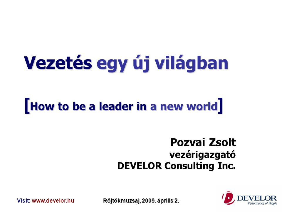 Vezetés egy új világban [How to be a leader in a new world]